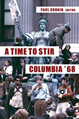 A Time to Stir: Columbia '68 (Columbiana) Kindle Edition