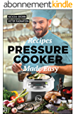 Pressure Cooker Made Easy. Great Dishes and Easy to Follow! : Suitable for Instant Pot. Recipe Book (English Edition)