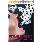 Bésame, princesa (Bilogía Bésame nº 1)