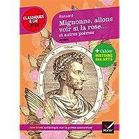 Livres Mignonne allons voir si la rose et autres poèmes: suivi d'un parcours sur la poésie amoureuse PDF
