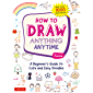 How to Draw Anything Anytime: A Beginner's Guide to Cute and Easy Doodles (Over 1,000 Illustrations) (English Edition)