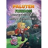Donnerwetter am Mount Schmeverest: Ein Roman aus der Welt von Minecraft Freedom (German Edition)