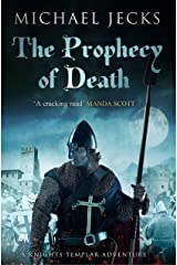 The Prophecy of Death (Knights Templar Mysteries 25): A thrilling medieval adventure Kindle Edition
