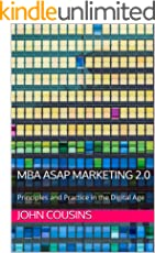 MBA ASAP Marketing 2.0: Principles and Practice in the Digital Age