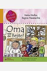 Oma war die Beste! Das Kindersachbuch zum Thema Sterben, Trösten und Leben (Ich weiß jetzt wie!) Kindle Ausgabe