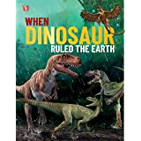 Dinosaur Encyclopedia: When Dinosaur Ruled the Earth (128 Pages)