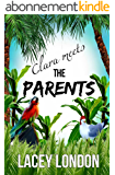 Clara Meets The Parents: Grab a margarita and escape to Mexico in this laugh-out-loud beach read. (Clara Andrews Series Book 2) (English Edition)