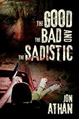 The Good, the Bad, and the Sadistic (The Heartless Heart-Ripper Book 1) Kindle Edition