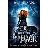 The Girl With The Good Magic: The Shifter Wars Book One An Urban Fantasy Adventure (English Edition)
