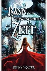 Im Bann der verwunschenen Zeit: Ein spannender Märchenroman Kindle Ausgabe