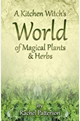 A Kitchen Witch's World of Magical Herbs & Plants Paperback