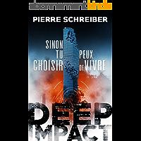 Sinon tu peux choisir de vivre: Deep Impact — suspense, enquête et exotisme, tome 1