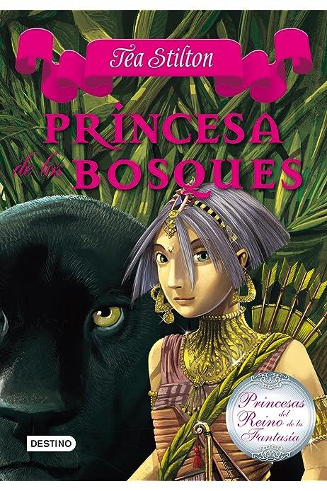 Princesa de los bosques: Princesas del Reino de la Fantasía 4 ...