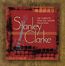 Stanley Clarke- The Complete 1970s Epic Albums Collection (Box Set)