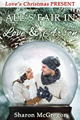 All's Fair in Love and Arson (Christmas Holiday Extravaganza) Kindle Edition