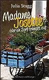 Madame Josette oder ein Dorf trumpft auf: Roman