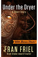 Under the Dryer with BONUS FLASH - Orange and Golden (Fran Friel's Dark Tales Book 3) Kindle Edition