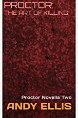 Proctor: The Art of Killing.: Proctor Novella Two Kindle Edition