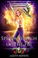 Special Witch Of The FBI: An Urban Fantasy Action Adventure (School of Necessary Magic Raine Campbell Book 3) (English Edition)