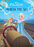 Frozen: Anna & Elsa: Across the Sea (Disney Storybook (eBook))