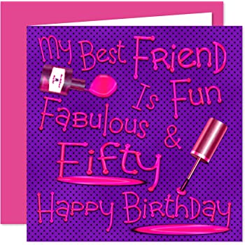 My Best Friend 50th Happy Birthday Card