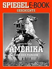 Amerika - Land der Pioniere: Ein SPIEGEL E-Book