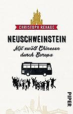 Neuschweinstein: Mit zwölf Chinesen durch Europa