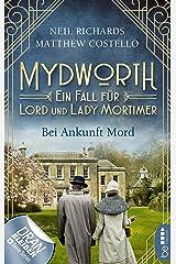 Mydworth - Bei Ankunft Mord: Ein Fall für Lord und Lady Mortimer (Englischer Landhaus-Krimi 1) Kindle Ausgabe
