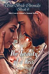 The Gravity of a Kiss (StarBride Chronicles Book 4) Kindle Edition