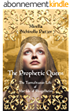 The Prophetic Queen: A Biographical Novel of Germany's First Queen (English Edition)