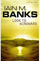 Look To Windward (Culture series Book 7) Kindle Edition