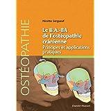Le B.A.BA de l'ostéopathie crânienne: Principes et applications (Hors collection)