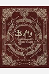 Buffy The Vampire Slayer 20 Years of Slaying: The Authorized Watchers Guide Hardcover