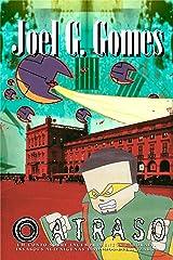 O ATRASO: Um conto sobre incumprimentos laborais, invasões alienígenas e sonhos eternizados (A Intersecção Livro 3) (Portuguese Edition) Kindle Edition