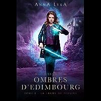 La Larme de Persine - Les Ombres d'Edimbourg tome 2 : Une urban fantasy en Ecosse