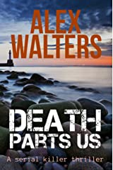 Death Parts Us: a serial killer thriller (DI Alec McKay Book 2) Kindle Edition