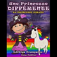 Une Princesse Différente. La Princesse Pirate