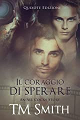 Il coraggio di sperare (An All Cocks Story Vol. 4) Formato Kindle