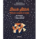 Brick stitch : méthode complète et motifs: 80 tissages de bijoux et d'objets déco en perles miyuki (Qu'est-ce que tu fais de