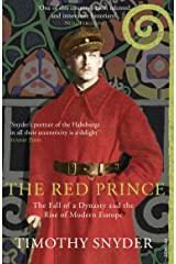 The Red Prince: The Fall of a Dynasty and the Rise of Modern Europe Paperback