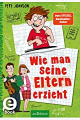 Wie man seine Eltern erzieht (Eltern 1): Lustiges Kinderbuch ab 10 Jahre (German Edition) Versión Kindle