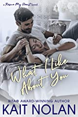What I Like About You (Rescue My Heart Book 2) Kindle Edition