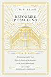 Reformed Preaching: Proclaiming God's Word from the Heart of the Preacher to the Heart of His People (English Edition)