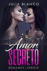 Amor en Secreto: Romance Lésbico (Novela de Romance Lésbico y Erótica) Versión Kindle
