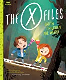 The X-Files: Earth Children Are Weird: A Picture Book (Pop Classics, Band 2)