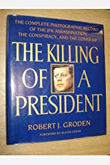 The Killing of a President: Complete Photographic Record of the JFK Assassination Hardcover