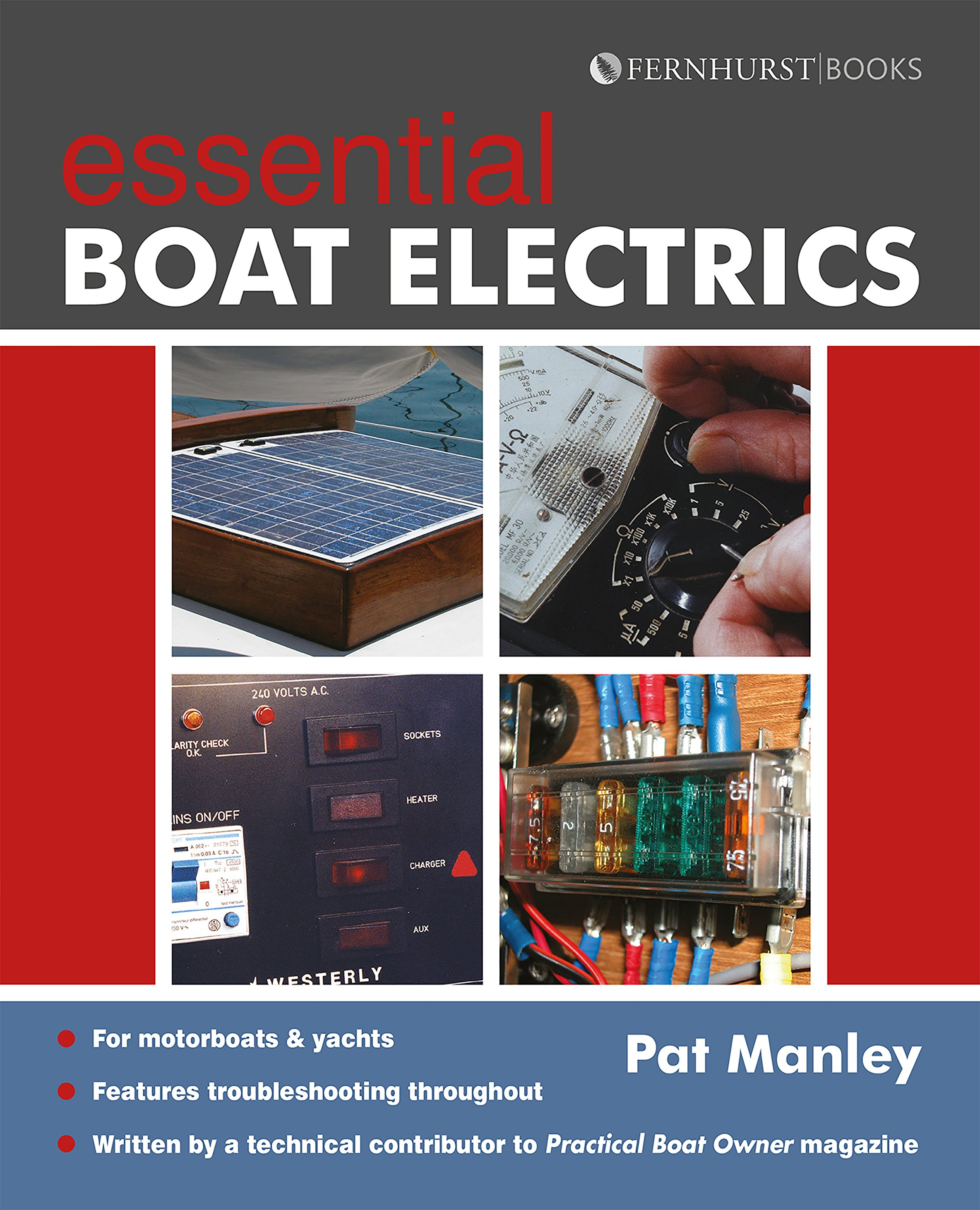 Essential Boat Electrics: Carry out on-Board Electrical Jobs Properly & Safely: 2 (Boat Maintenance Guides)