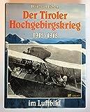 Der Tiroler Hochgebirgskrieg 1915 -1918 im Luftbild. (6610 820). Die altösterreichische Luftwaffe