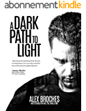 A Dark Path To Light (English Edition)