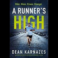A Runner's High: Older, Wiser, Slower, Stronger (English Edition)